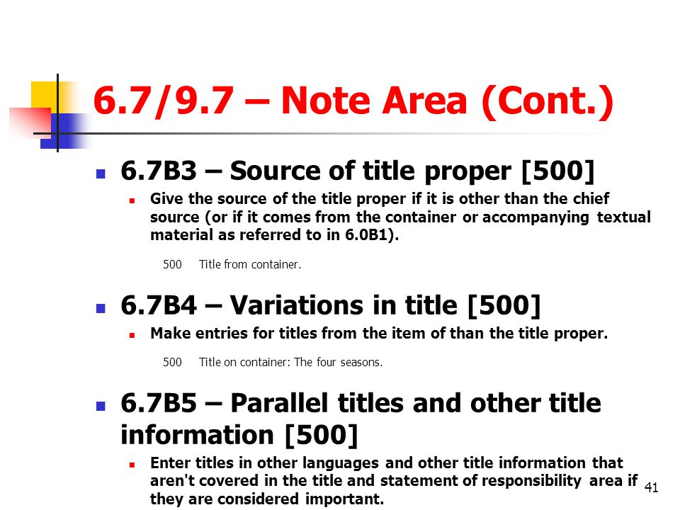 6.7/9.7 – Note Area (Cont.) 6.7B3 – Source of title proper [500]